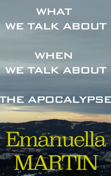 What We Talk About When We Talk About The Apocalypse